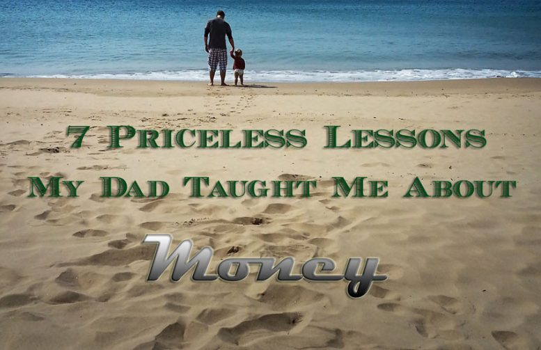 7 Priceless Lessons My Dad Taught Me About Money
